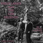 Philip Larkin reads The Less Deceived 60th anniversary commemorative CD