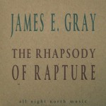 James E. Gray: The Rhapsody of Rapture