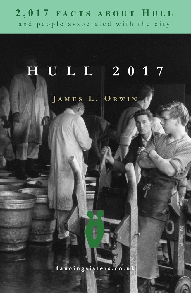 Hull 2017: 2,017 facts about Hull and people associated with the city—cover